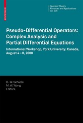 Pseudo-Differential Operators: Complex Analysis and Partial Differential Equations International Workshop, York University, Canada, August 4-8, 2008