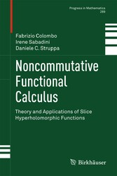Noncommutative Functional Calculus Theory and Applications of Slice Hyperholomorphic Functions