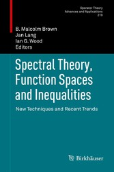 Spectral Theory, Function Spaces and Inequalities New Techniques and Recent Trends