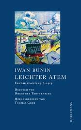 Leichter Atem Erzählungen 1916-1919