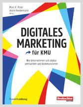 Digitales Marketing Wie Unternehmen sich digital vermarkten und kommunizieren