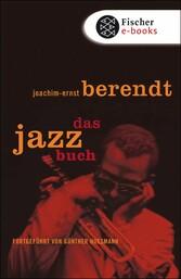 Das Jazzbuch Von New Orleans bis ins 21. Jahrhundert Fortgeführt von Günther Huesmann