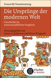 Die Ursprünge der modernen Welt Geschichte im wissenschaftlichen Vergleich
