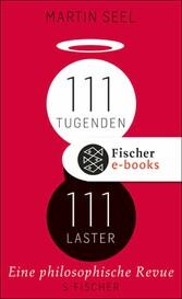111 Tugenden, 111 Laster Eine philosophische Revue