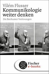 Kommunikologie weiter denken Die Bochumer Vorlesungen