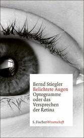Belichtete Augen Optogramme oder das Versprechen der Retina