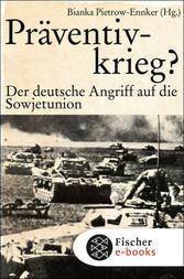Präventivkrieg? Der deutsche Angriff auf die Sowjetunion.