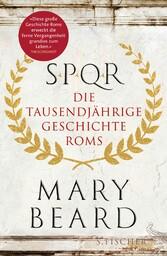 SPQR Die tausendjährige Geschichte Roms