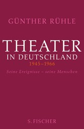 Theater in Deutschland 1946-1966 Seine Ereignisse - seine Menschen