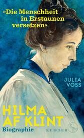 Hilma af Klint - »Die Menschheit in Erstaunen versetzen« Biographie