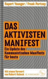 Das Aktivisten-Manifest Ein Update des Kommunistischen Manifests für heute