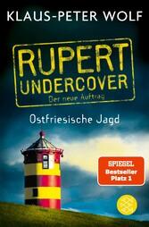 Rupert undercover - Ostfriesische Jagd Der neue Auftrag. Band 2. Kriminalroman