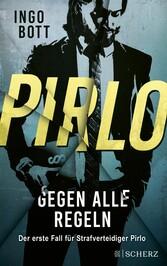 Pirlo - Gegen alle Regeln Der erste Fall für Strafverteidiger Pirlo