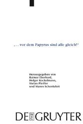 '... vor dem Papyrus sind alle gleich!' Papyrologische Beiträge zu Ehren von Bärbel Kramer (P.Kramer)