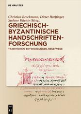 Griechisch-byzantinische Handschriftenforschung Traditionen, Entwicklungen, neue Wege