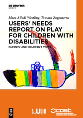 Users' Needs Report on Play for Children with Disabilities Parents' and children's views