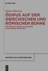 Ödipus auf der griechischen und römischen Bühne Der Oedipus Tragicus und seine literarische Tradition