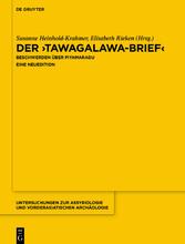 Der 'Tawagalawa-Brief' Beschwerden über Piyamaradu Eine Neuedition