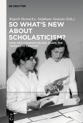 So What's New About Scholasticism? How Neo-Thomism Helped Shape the Twentieth Century