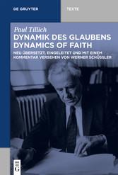 Dynamik des Glaubens  (Dynamics of Faith) Neu übersetzt, eingeleitet und mit einem Kommentar versehen von Werner Schüßler