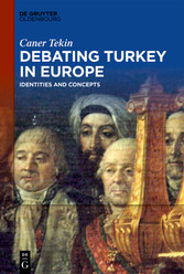 Debating Turkey in Europe Identities and Concepts