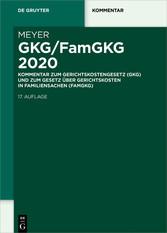 GKG/FamGKG 2020 Kommentar zum Gerichtskostengesetz (GKG) und zum Gesetz über Gerichtskosten in Familiensachen (FamGKG)