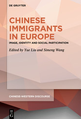 Chinese Immigrants in Europe Image, Identity and Social Participation