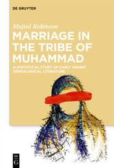 Marriage in the Tribe of Muhammad A Statistical Study of Early Arabic Genealogical Literature