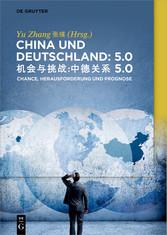 China und Deutschland: 5.0 Herausforderung, Chance und Prognose