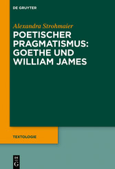 Poetischer Pragmatismus: Goethe und William James
