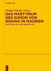 Das Martyrium des Konon von Bidana in Isaurien Einleitung, Text und Übersetzung