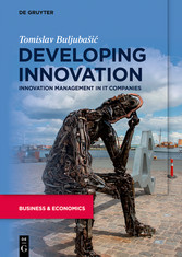 Developing Innovation Innovation Management in IT Companies