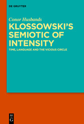 Klossowski's Semiotic of Intensity Time, Language and The Vicious Circle