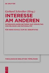 Interesse am Anderen Interdisziplinäre Beiträge zum Verhältnis von Religion und Rationalität