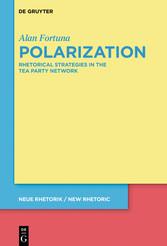 Polarization Rhetorical Strategies in the Tea Party Network
