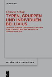 Typen, Gruppen und Individuen bei Livius <