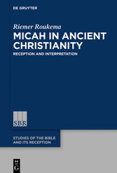 Micah in Ancient Christianity Reception and Interpretation