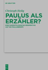 Paulus als Erzähler? Eine narratologische Perspektive auf die Paulusbriefe