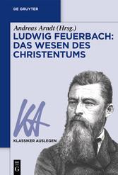 Ludwig Feuerbach: Das Wesen des Christentums