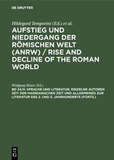 Sprache und Literatur. Einzelne Autoren seit der hadrianischen Zeit und Allgemeines zur Literatur des 2. und 3. Jahrhunderts (Forts.)