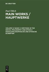Writings in the Social Philosophy and Ethics / Sozialphilosophische und ethische Schriften
