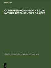 Computer-Konkordanz zum Novum Testamentum Graece Von Nestle-Aland, 26. Auflage und zum Greek New Testament, 3rd edition