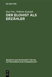 Der Elohist als Erzähler Ein Irrweg der Pentateuchkritik? An der Genesis erläutert