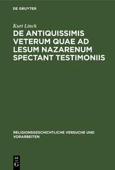 De antiquissimis veterum quae ad lesum Nazarenum spectant testimoniis