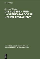 Die Tugend- und Lasterkataloge im Neuen Testament Und ihre Traditionsgeschichte unter besonderer Berücksichtigung der Qumran-Texte