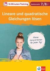 Klett 10-Minuten-Training Mathematik Lineare und quadratische Gleichungen lösen 7./8. Klasse Kleine Lernportionen für jeden Tag