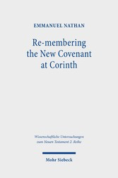 Re-membering the New Covenant at Corinth A Different Perspective on 2 Corinthians 3