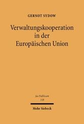 Verwaltungskooperation in der Europäischen Union Zur horizontalen und vertikalen Zusammenarbeit der europäischen Verwaltungen am Beispiel des Produktzulassungsrechts