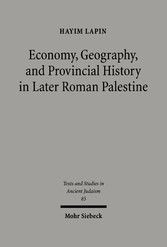 Economy, Geography, and Provincial History in Later Roman Palestine