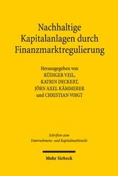 Nachhaltige Kapitalanlagen durch Finanzmarktregulierung Reformkonzepte im deutsch-französischen Rechtsvergleich